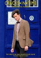 Cracks in Time: The Unofficial and Unauthorised Guide to Doctor Who 2010