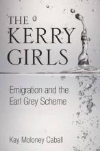 The Kerry Girls: Emigration and the Earl Grey Scheme