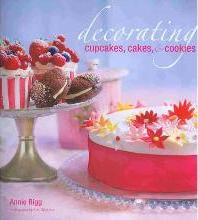 Decorating Cupcakes, Cakes, & Cookies