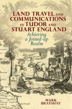 Land Travel and Communications in Tudor and Stuart England
