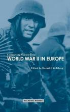 Competing Voices from World War II in Europe