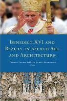 Benedict XVI and Beauty in Sacred Art and Architecture