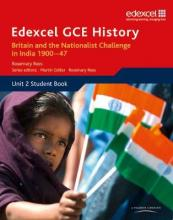 Edexcel GCE History AS Unit 2 D2 Britain and the Nationalist Challenge in India 1900-47: Unit 2