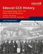 Edexcel GCE History A2 Unit 3 C2 the United States 1917-54: Boom Bust & Recovery: Student Book Unit 3