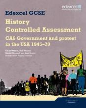 Edexcel GCSE History: CA6 Government and protest in the USA 1945-70 Controlled Assessment Student book