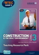 BTEC Level 3 National Construction and the Built Environment Teaching Resource Pack