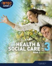 BTEC Level 3 National Health and Social Care: Book 2