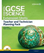 Edexcel GCSE Science: Extension Units Teacher and Technician Planning Pack