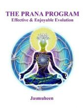 The PRANA PROGRAM - Effective & Enjoyable Evolution