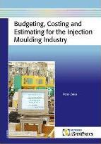 Budgeting, Costing, and Estimating for the Injection Moulding Industry