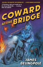 Coward at the Bridge