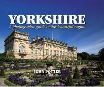 Yorkshire - a Photographic Guide to This Beautiful Region