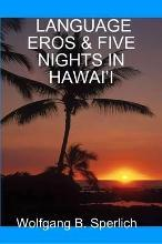 Language Eros & Five Nights in Hawai'I