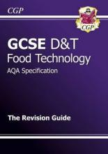 GCSE Design & Technology Food Technology AQA Revision Guide (A*-G Course)
