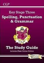 Spelling, Punctuation and Grammar for KS3 - The Study Guide (With Online Edition)