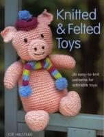 Knitted and Felted Toys