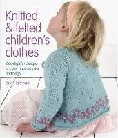 Knitted and Felted Children's Clothes