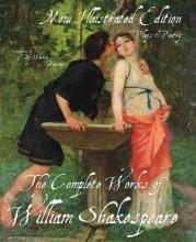 The Illustrated Complete Works of Shakespeare