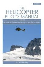 Helicopter Pilot's Manual: Helicopter Pilot's Manual Vol 3 Mountain Flying and Advanced Techniques v. 3