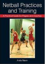 A Practical Guide for Players and Coaches Netball Practices and Training