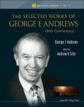 Selected Works Of George E Andrews, The (With Commentary)