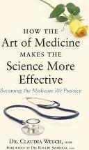 How the Art of Medicine Makes the Science More Effective
