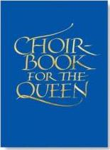 Choirbook for the Queen