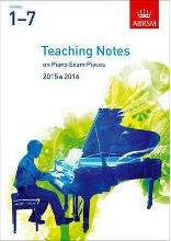 Teaching Notes on Piano Exam Pieces 2015 & 2016, ABRSM Grades 1-7