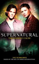 Supernatural - the Unholy Cause