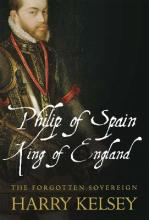 Philip of Spain, King of England