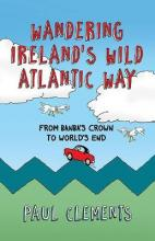 Wandering Ireland's Wild Atlantic Way: From Banba's Crown to World's End 2016