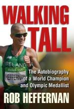 Walking Tall: The Autobiography of a World Champion and Olympic Medallist 2016