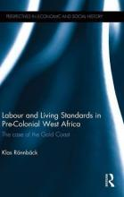Labour and Living Standards in Pre-Colonial West Africa