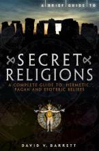 A Brief Guide to Secret Religions