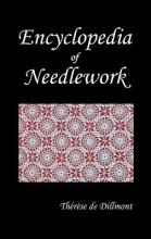 ENCYCLOPEDIA OF NEEDLEWORK (Fully Illustrated)