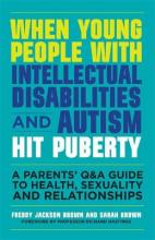 When Young People with Intellectual Disabilities and Autism Hit Puberty