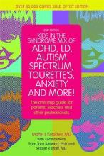 Kids in the Syndrome Mix of ADHD, LD, Autism Spectrum, Tourette's, Anxiety, and More!