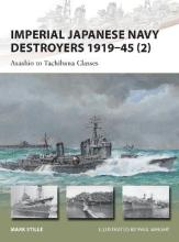 Imperial Japanese Navy Destroyers, 1919-45 2: Volume 2