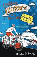 Crossing Europe on a Bike Called Reggie