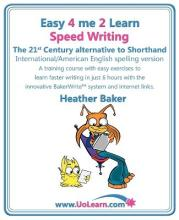Speed Writing, the 21st Century Alternative to Shorthand (Easy 4 Me 2 Learn)