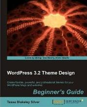 WordPress Theme Development : Beginner's Guide - Third Edition