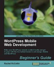 WordPress Mobile Web Development: Beginner's Guide