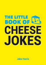 The Little Book of Cheese Jokes