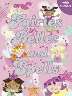 Fairies, Belles and Spells