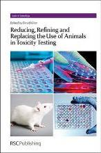 Reducing, Refining and Replacing the Use of Animals in Toxicity Testing