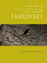Poetry and Film: Artistic Kinship Arsenii and Tarkovsky