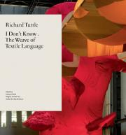 Richard Tuttle: I Don't Know, or the Weave of Textile Language
