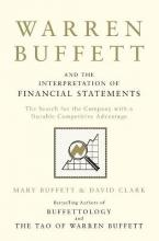 Warren Buffett and the Interpretation of Financial Statements by Mary Buffett and David Clark