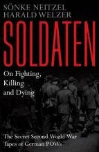 Soldaten: On Fighting, Killing and Dying