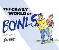 The Crazy World of Bowls